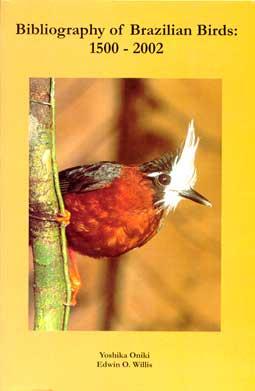 Bibliography of Brazilian Birds. Oniki & Willis. 2002.
