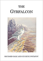 Richard Sale & Eugene Potapov. The Gyrfalcon. Poyser and Yale University Press 2005.